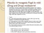 m sol s s mozgat s fogd s vidd drag and drop m dszerrel