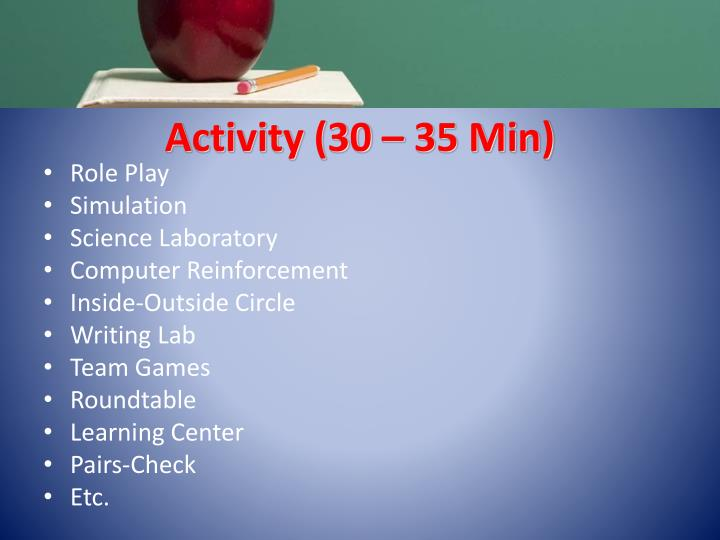 Activity (30 – 35 Min)