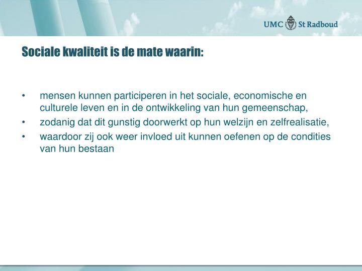 Sociale kwaliteit is de mate waarin: