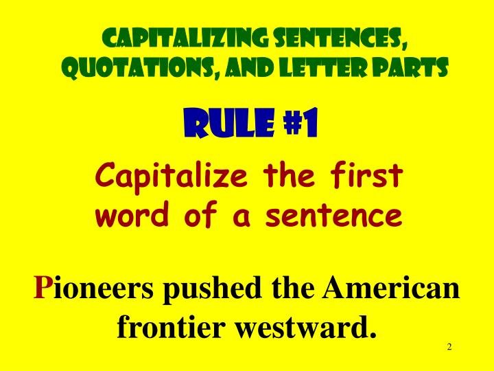 Capitalizing sentences, quotations, and letter parts