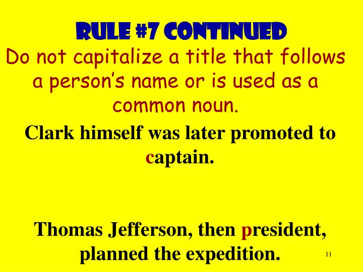 Rule #7 continued