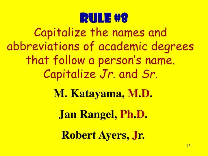 Rule #8