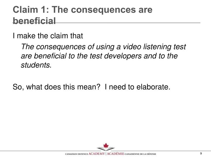 Claim 1: The consequences are beneficial