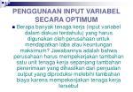 penggunaan input variabel secara optimum