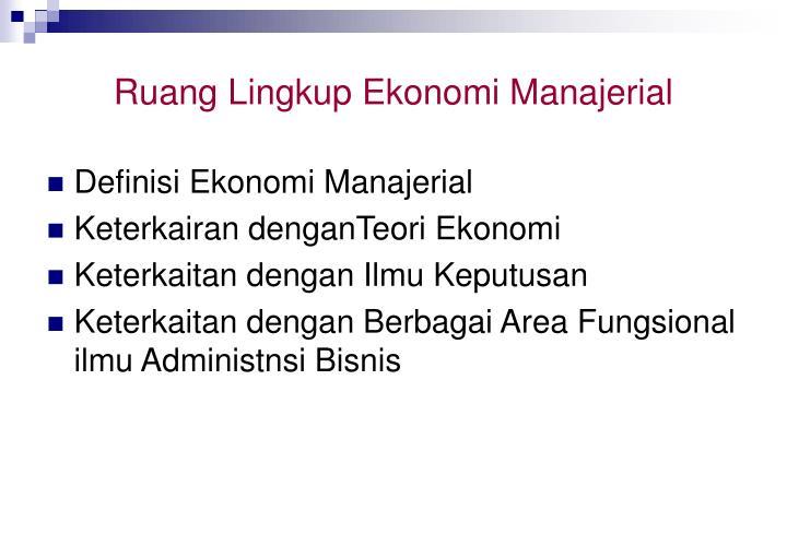 Ruang Lingkup Ekonomi Manajerial