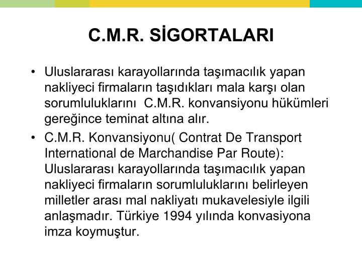 C.M.R. SİGORTALARI