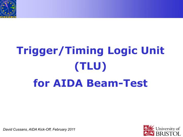 Trigger timing logic unit tlu for aida beam test