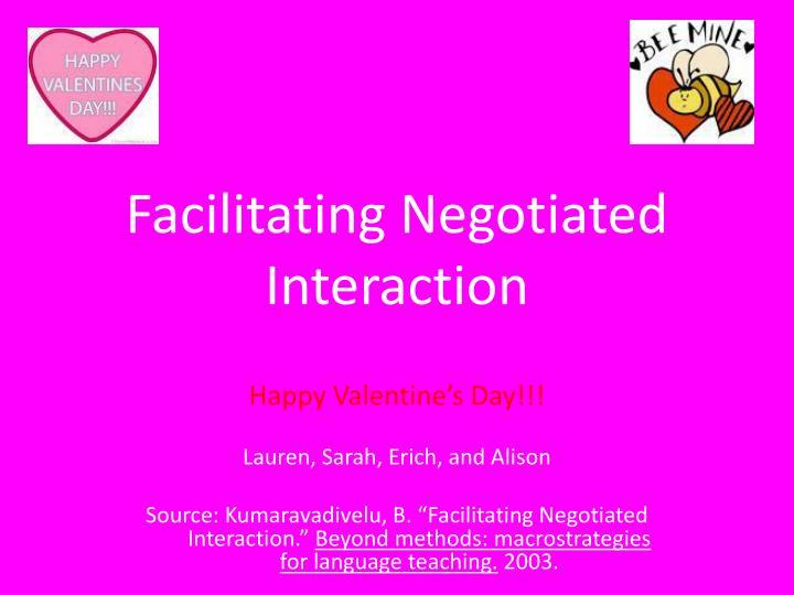 Facilitating Negotiated Interaction