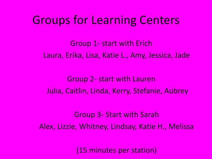 Groups for Learning Centers