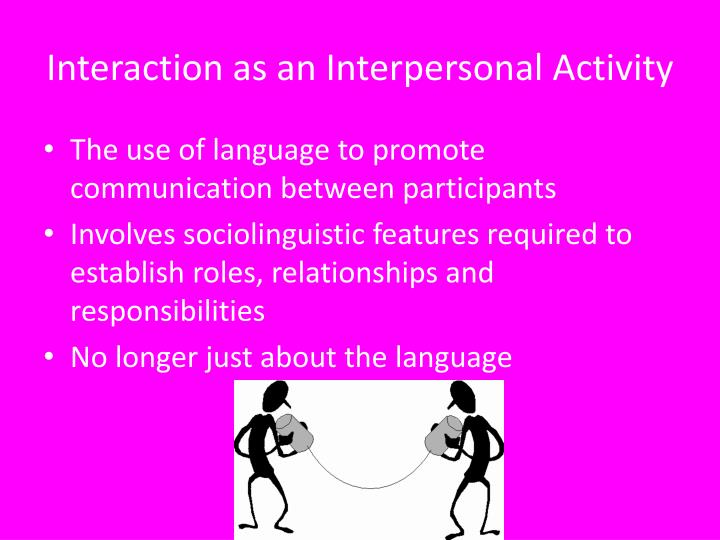 Interaction as an Interpersonal Activity