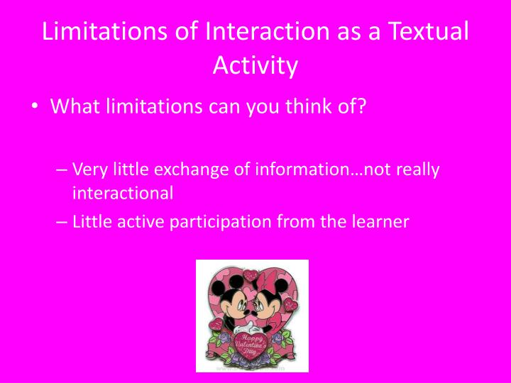 Limitations of Interaction as a Textual Activity