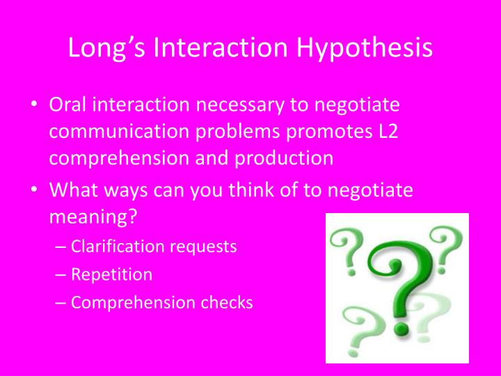 Long's Interaction Hypothesis