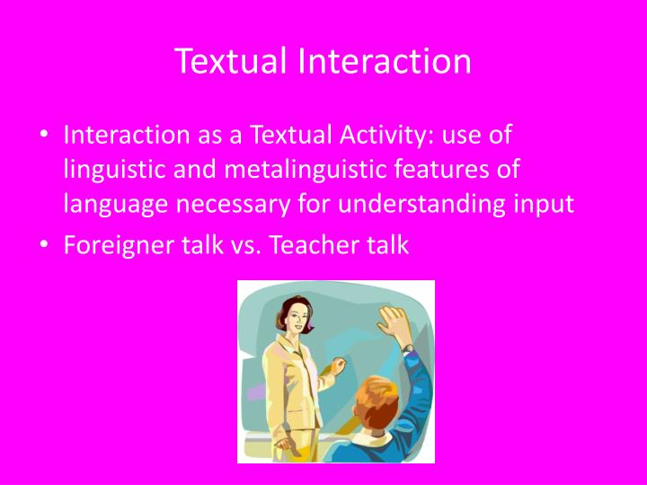 Textual Interaction