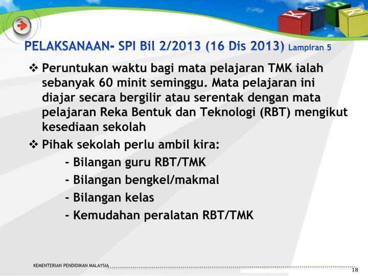 PELAKSANAAN- SPI Bil 2/2013 (16 Dis 2013)