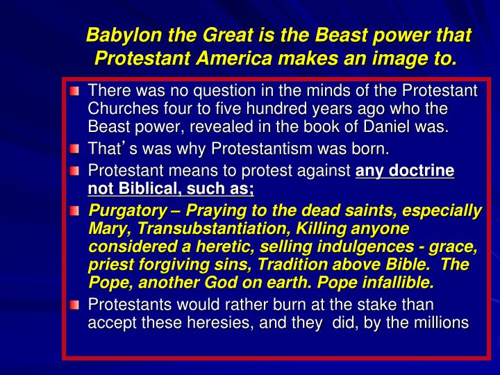 Babylon the Great is the Beast power that Protestant America makes an image to.