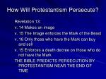 how will protestantism persecute