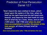 prediction of final persecution daniel 12 7