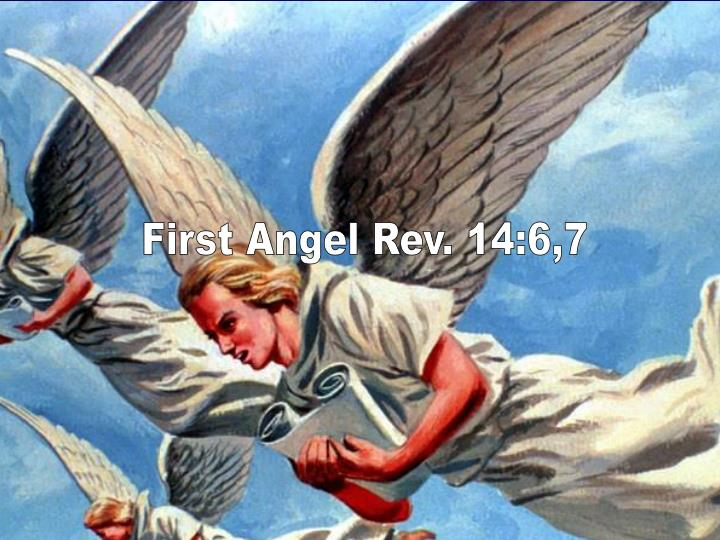 First Angel Rev. 14:6,7