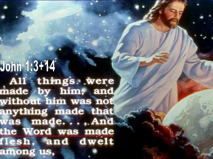 John 1:3+14