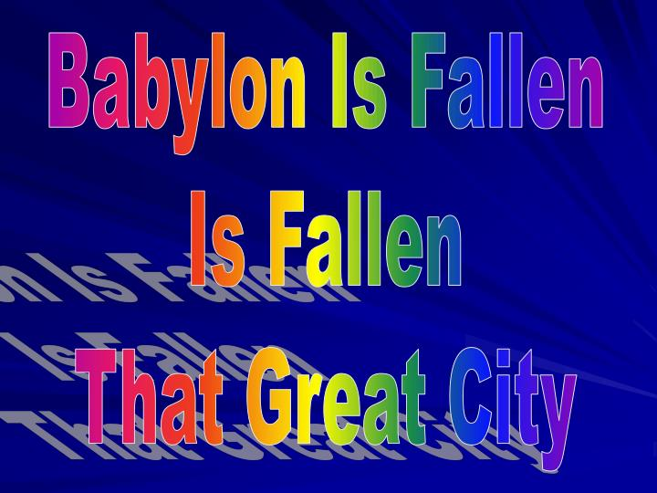 Babylon Is Fallen