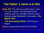 the father s name is in him