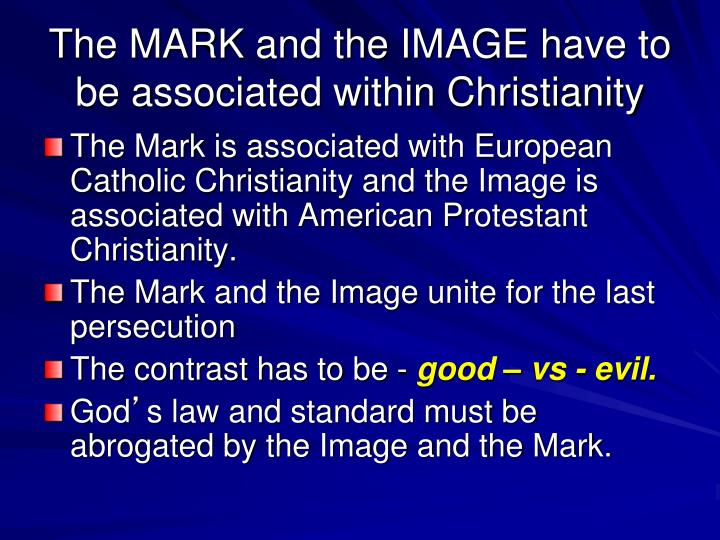 The MARK and the IMAGE have to be associated within Christianity