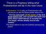 there is a prophecy telling what protestantism will do in the near future