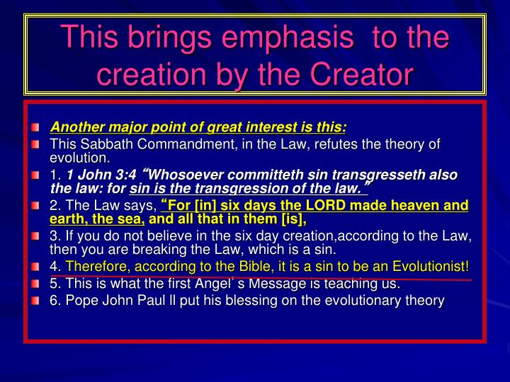 This brings emphasis  to the creation by the Creator