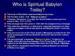 who is spiritual babylon today