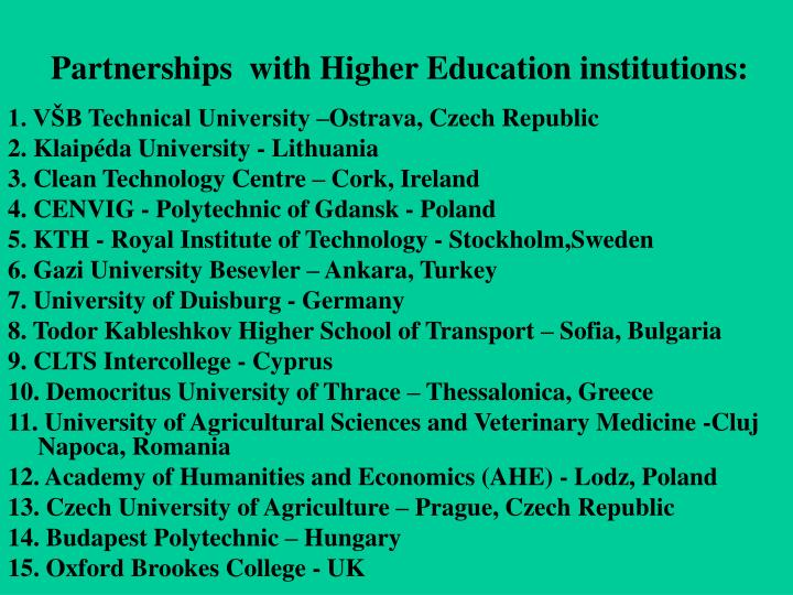 Partnerships  with Higher Education institutions: