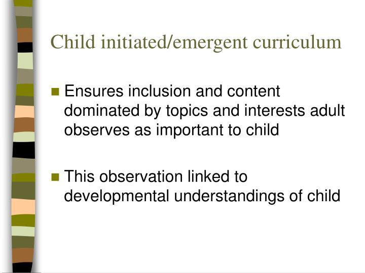 Child initiated/emergent curriculum