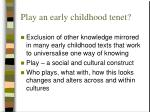 play an early childhood tenet