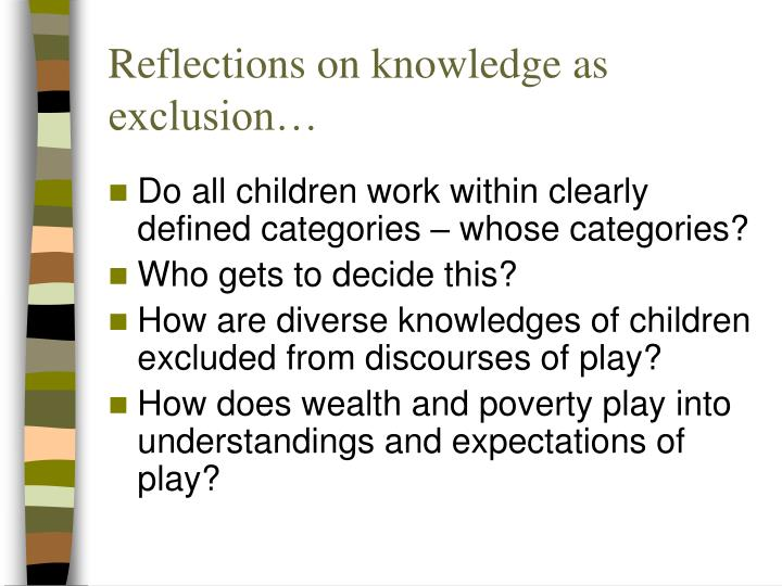 Reflections on knowledge as exclusion…