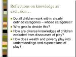 reflections on knowledge as exclusion