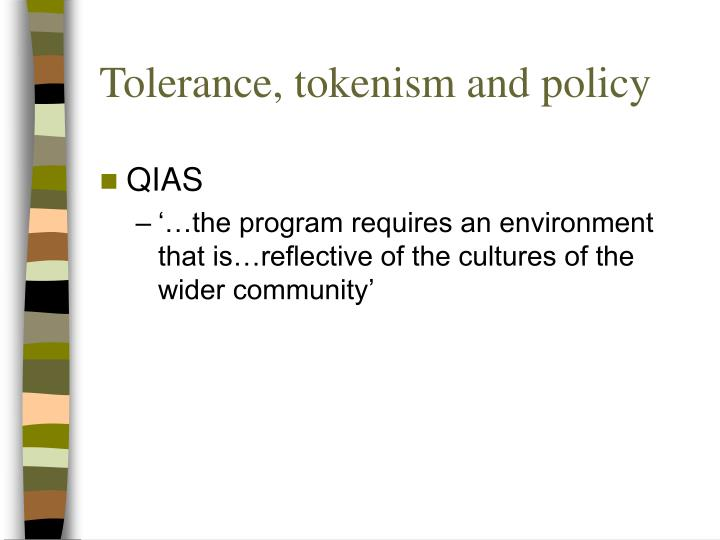 Tolerance, tokenism and policy