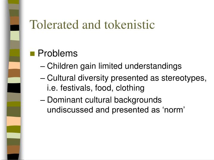 Tolerated and tokenistic