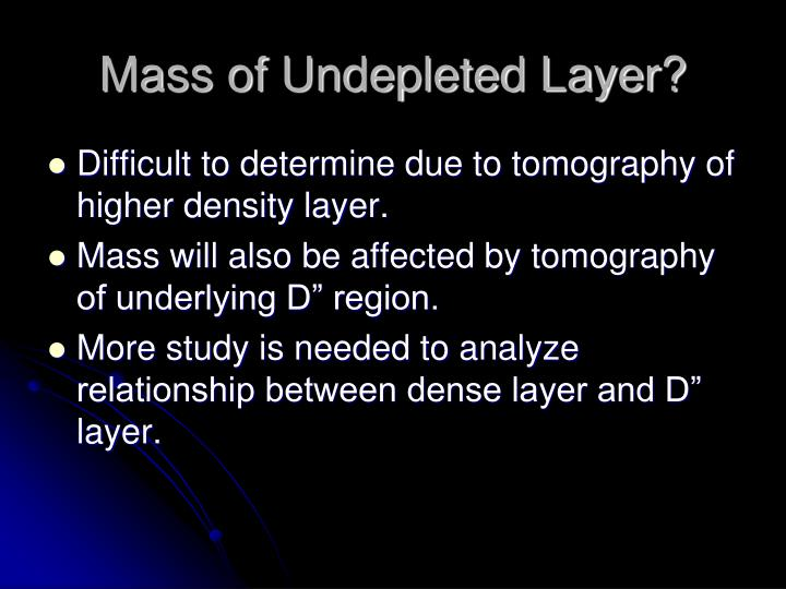 Mass of Undepleted Layer?