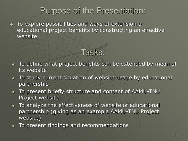 Purpose of the Presentation: