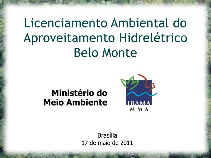 Licenciamento Ambiental do Aproveitamento Hidrelétrico Belo Monte