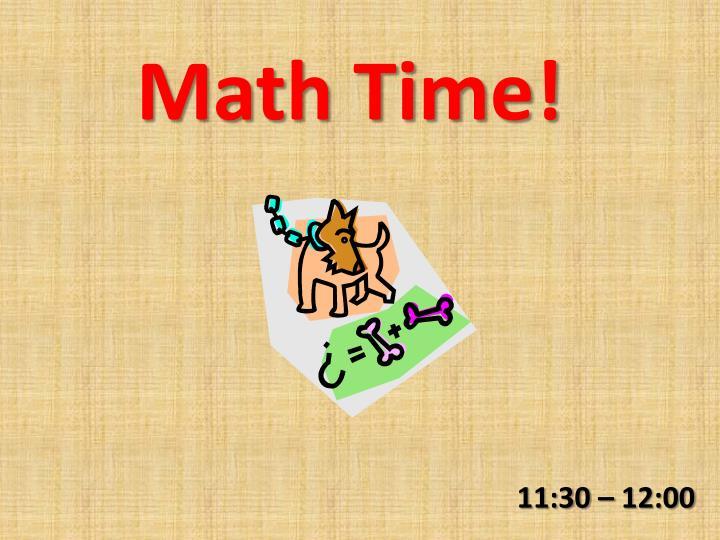 Math Time!