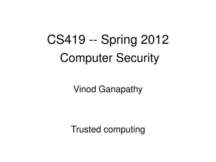 CS419 -- Spring 2012