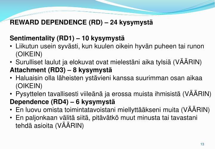 REWARD DEPENDENCE (RD) – 24