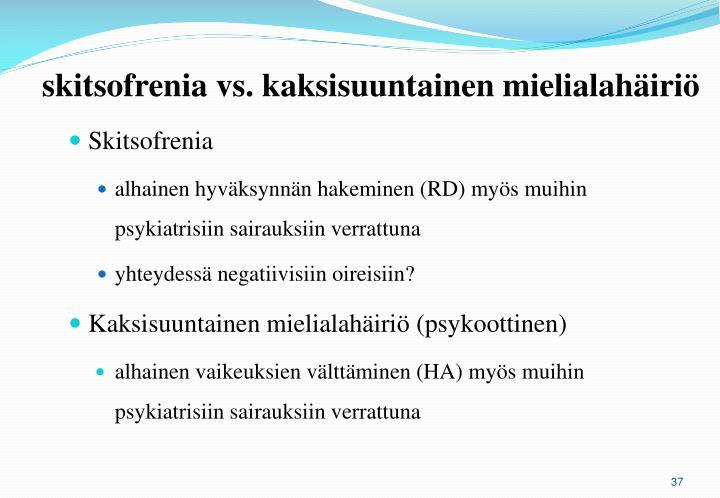 skitsofrenia vs. kaksisuuntainen mielialahäiriö
