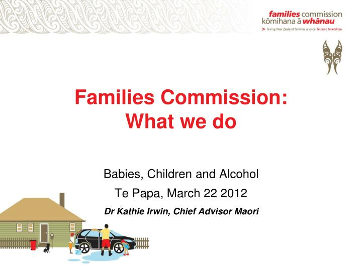 Families commission what we do