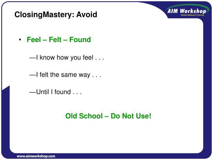 ClosingMastery: Avoid