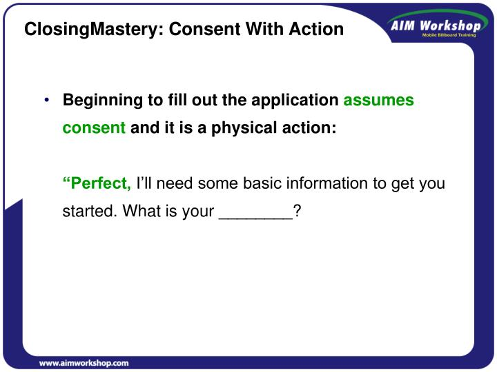 ClosingMastery: Consent With Action