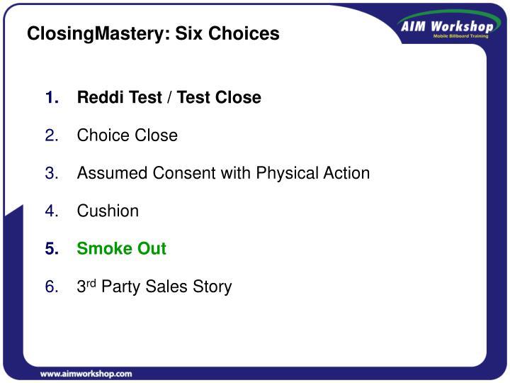 ClosingMastery: Six Choices