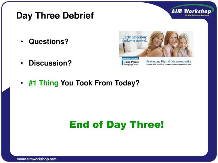 Day Three Debrief