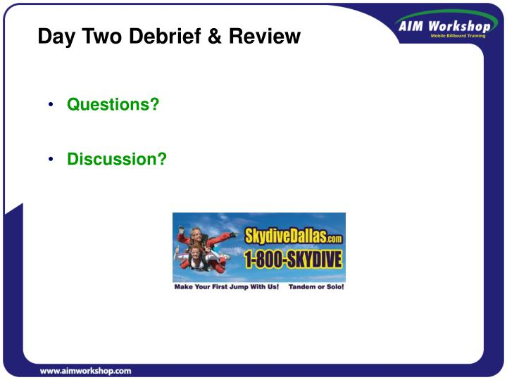 Day Two Debrief & Review