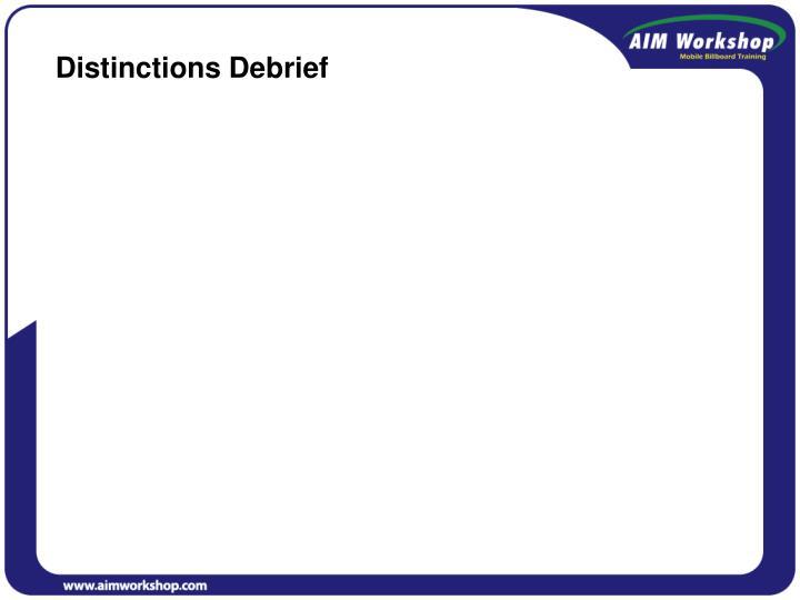 Distinctions Debrief